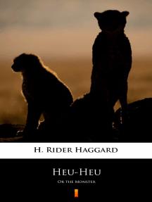 Heu-Heu: Or the Monster
