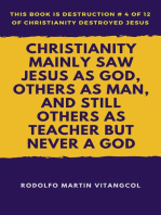 Christianity Mainly Saw Jesus As God, Others As Man, and Still Others As Teacher But Never a God