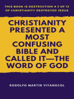 Christianity Presented a Most Confusing Bible and Called it—the Word of God