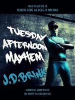 Tuesday Afternoon Mayhem