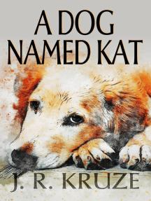 A Dog Named Kat: Short Fiction Young Adult Science Fiction Fantasy
