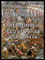 Venezia e Costantinopoli dall'alleanza alla guerra