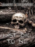 Last One To Die
