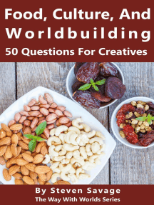Food, Culture, And Worldbuilding: 50 Questions For Creatives: Way With Worlds, #5