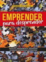 Emprender para desprender: Proyectos. Emprendimiento. Observatorio. Integración Emprendedora internacional