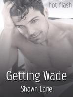 Getting Wade