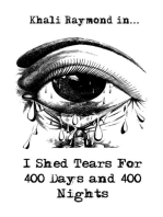 I Shed Tears For 400 Days and 400 Nights
