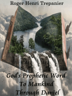God's Prophetic Word To Mankind Through Daniel