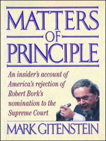 Matters of Principle: An Insider's Account of America's Rejection of Robert Bork's Nomination to the Supreme Court