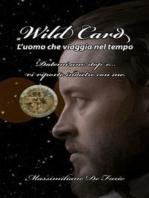 Wild Card l'uomo che viaggia nel tempo