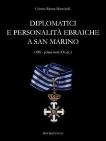 Diplomatici e personalità ebraiche a San Marino (XIX - prima metà XX sec.)