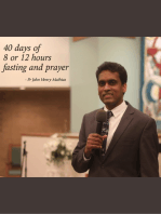 40 Days of 8 or 12 Hour Fasting and Prayer