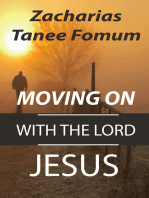 Moving on With The Lord Jesus Christ!