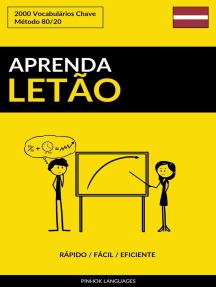 Aprenda Letão: Rápido / Fácil / Eficiente: 2000 Vocabulários Chave