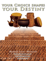 Your Choice Shapes Your Destiny