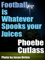 Football is Whatever Spooks your Juices