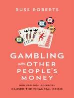 Gambling with Other People's Money