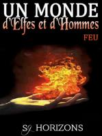 Un monde d'Elfes et d'Hommes 2. FEU