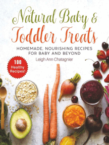 Natural Baby & Toddler Treats: Homemade, Nourishing Recipes for Baby and Beyond