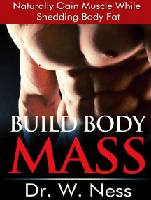 Build Body Mass: Natural Methods To Gain Muscle And Shed Body Fat
