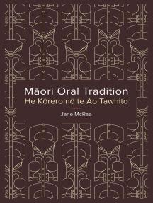 Maori Oral Tradition: He Korero no te Ao Tawhito