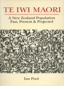 Te Iwi Maori: Population Past, Present and Projected