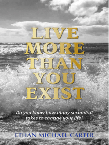 Live More Than You Exist