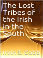 The Lost Tribes of the Irish in the South / An Address at the Annual Dinner of the American Irish Historical Society, January 6, 1917