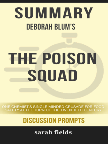 Summary of The Poison Squad: One Chemist's Single-Minded Crusade for Food Safety at the Turn of the Twentieth Century by Deborah Blum (Discussion Prompts)