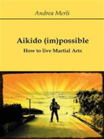 Aikido (im)possible - How to live Martial Arts