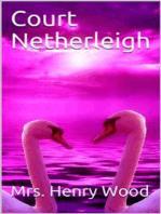 Court Netherleigh / A Novel