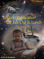 Is God On Vacation Or Just Out To Lunch