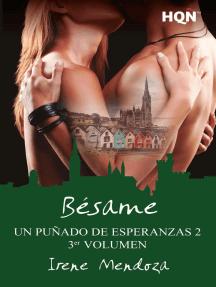 Bésame (Un puñado de esperanzas 2 - Entrega 3): Un puñado de esperanzas 2
