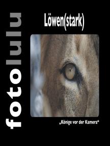 """Löwen(stark): """"Könige vor der Kamera"""""""