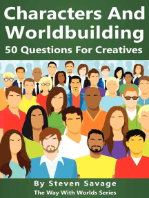 Characters And Worldbuilding: 50 Questions For Creatives: Way With Worlds, #8