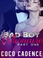Bad Boy Billionaire - Part One