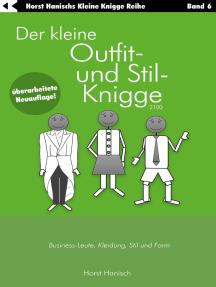 Der kleine Outfit- und Stil-Knigge 2100: Business-Leute, Kleidung, Stil und Form