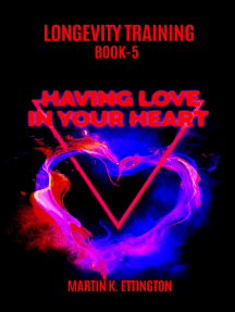 Longevity Training-Book 5-Having Love in Your Heart