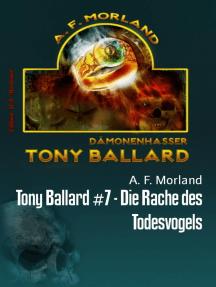 Tony Ballard #7 - Die Rache des Todesvogels: Cassiopeiapress Horror