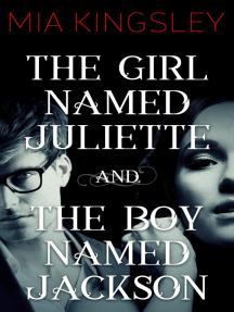 The Girl Named Juliette / The Boy Named Jackson