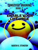 Longevity Training-Book 3 –Enable Your Life Urge