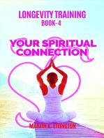 Longevity Training-Book 4-Your Spiritual Connection