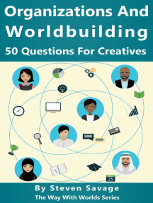 Organizations and Worldbuilding: 50 Questions For Creatives: Way With Worlds, #10