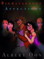 Biohazardous Affections