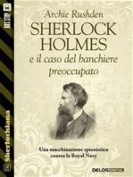 Sherlock Holmes e il caso del banchiere preoccupato