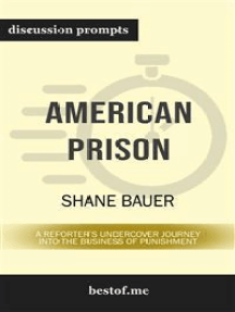 """Summary: """"American Prison: A Reporter's Undercover Journey into the Business of Punishment"""" by Shane Bauer - Discussion Prompts"""