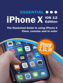 Essential iPhone X iOS 12 Edition: The Illustrated Guide to Using iPhone X