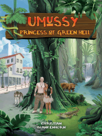 Umussy - Princess of Green Hell: How an Airbus Engineer Found Pocahontas in the Amazon Rainforest