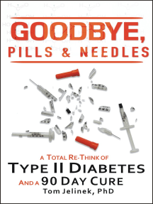 Goodbye, Pills & Needles: A Total Re-Think of Type II Diabetes. And a 90 Day Cure