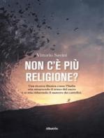 Non c'è più religione?
